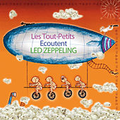 Les Tout - Petits Ecoutent Led Zeppelin by Sweet Little Band