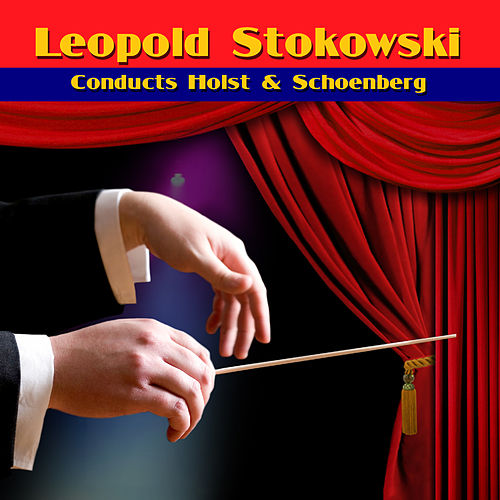 Conducts Holst & Schoenberg by Various Artists