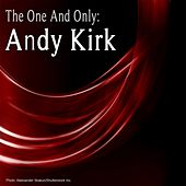 The One and Only: Andy Kirk by Andy Kirk