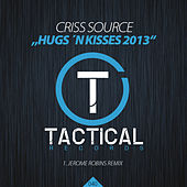 Hugs'n Kisses 2013 (Jerome Robins Remix) by Criss Source