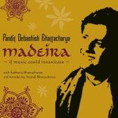 Madeira by Debashish Bhattacharya