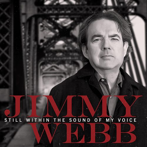 Still Within The Sound Of My Voice by Jimmy Webb