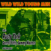Wild Wild Young Men by Various Artists