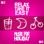 Relax, Take It Easy #2 by Various Artists