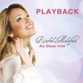 Ao Deus Vivo (Playback) de Rachel Malafaia