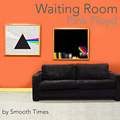 Waiting Roon Pink Floyd de Smooth Times