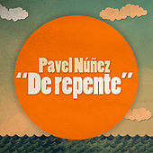 De Repente de Pavel Nuñez