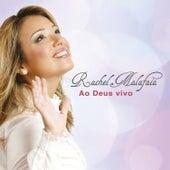 Ao Deus Vivo de Rachel Malafaia