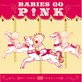 Babies Go Pink by Sweet Little Band