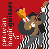 Peruvian Magic Guitars, Vol. 1 by Various Artists