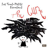 Les Tout - Petits Ecoutent The Cure by Sweet Little Band