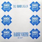 Harder n Deeper by DJ Hooligan