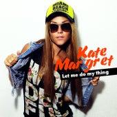 Let Me Do My Thing van Kate-Margret