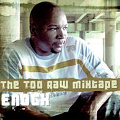 The Too Raw Mixtape by Enock