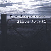 Boundary County de Eilen Jewell
