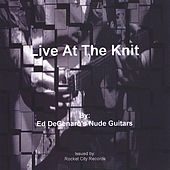 Live At The Knit by Ed DeGenaro