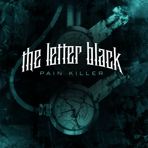 Pain Killer by The Letter Black