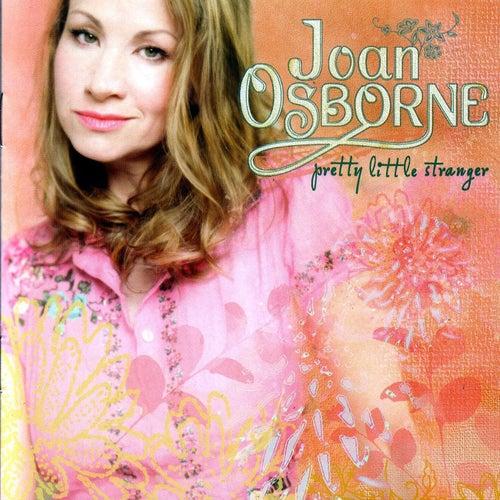 Pretty Little Stranger by Joan Osborne