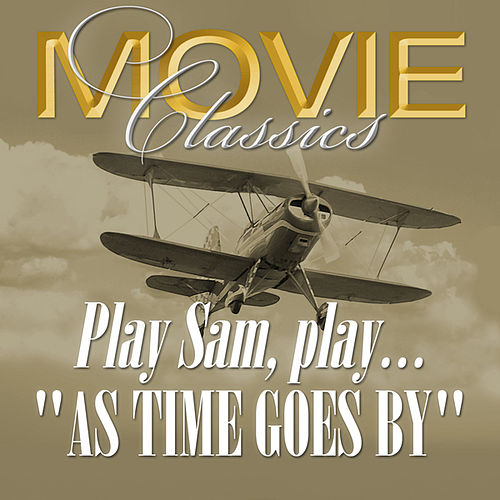 Play Sam, Play...' As Time Goes By'  & Other Great Movie Themes by Various Artists