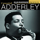 Riverside Profiles: Cannonball Adderley by Various Artists
