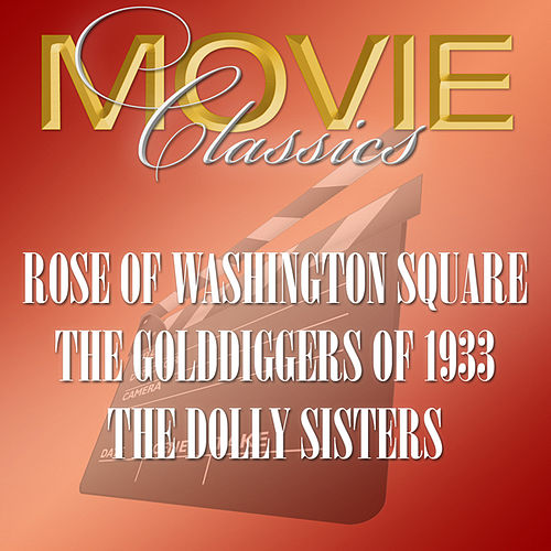 Rose Of Washington Square - The Golddiggers Of 1933 - The Dolly Sisters by Various Artists