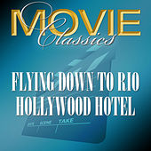 Flying Down To Rio - Hollywood Hotel by Various Artists