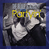 The Blues Is Alright for Partyin' by Various Artists