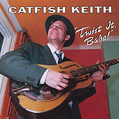 Twist It, Babe! by Catfish Keith