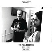 The Peel Sessions 1991 - 2004 de PJ Harvey