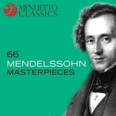66 Mendelssohn Masterpieces by Various Artists