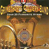 Your 20 Favourite Hymns by Grimethorpe Colliery Band