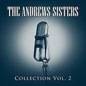 The Andrew Sisters Collection Vol.2 by The Andrew Sisters