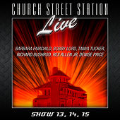 Church Street Station - Live - Show 13, 14, 15 by Various Artists