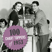 100 Chart Toppers of 1953 by Various Artists