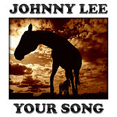 Your Song by Johnny Lee