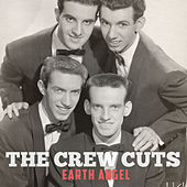 Earth Angel by The  Crew Cuts