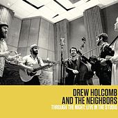Through the Night: Live in the Studio de Drew Holcomb