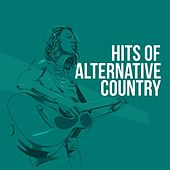 Hits of Alternative Country de Various Artists