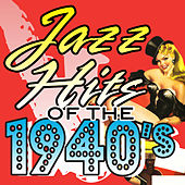 Jazz Hits of the 1940's by Various Artists