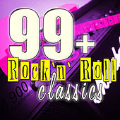 99+ Rock 'N' Roll Classics by Various Artists