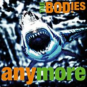 Anymore de The Bodies