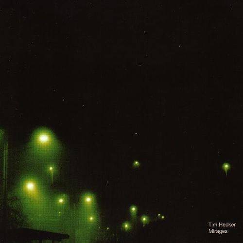 Mirages by Tim Hecker