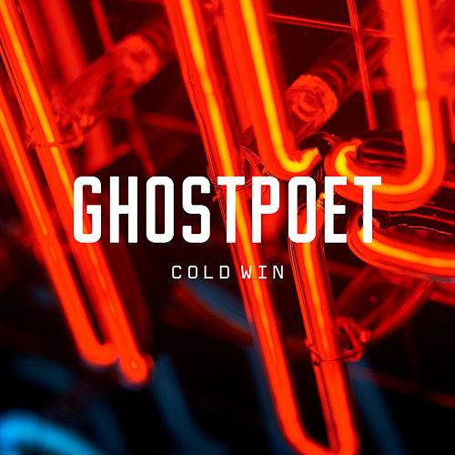 Cold Win by Ghostpoet