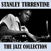 The Jazz Collection by Stanley Turrentine