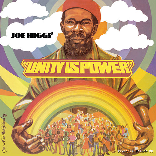 Unity Is Power by Joe Higgs