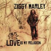 Love Is My Religion von Ziggy Marley