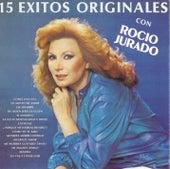 15 Exitos Originales con Rocio Jurado by Rocio Jurado