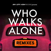 Who Walks Alone (Remixes) by Kissy Sell Out