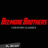 Country Classics by The Delmore Brothers