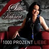 1000 Prozent Liebe von Silke Kuhnert